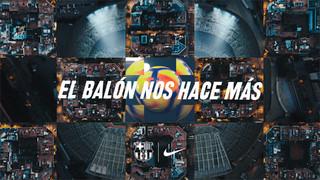 El FC Barcelona y Nike lanzan la campaña 'La pilota ens fa més'