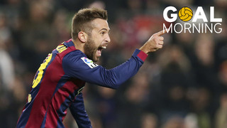 Goal Morning: In honour of Jordi Alba's birthday!