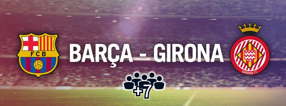 Entradas oficiales para grupos Barça VS Girona
