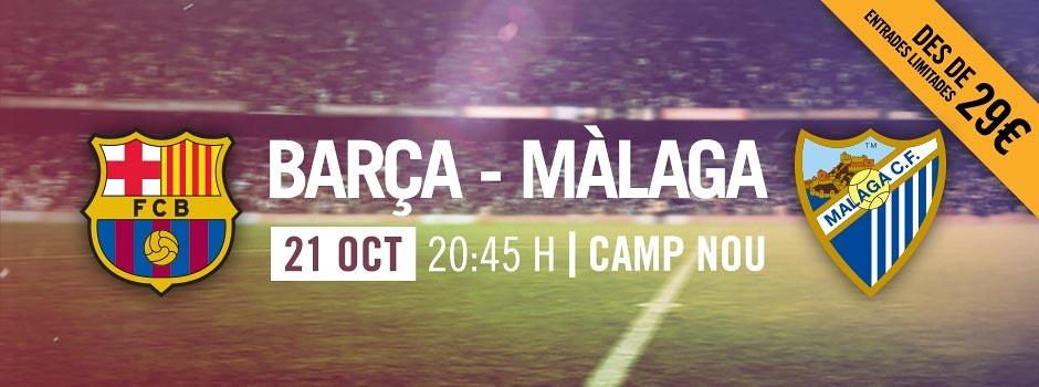 Entrades Barça VS Màlaga