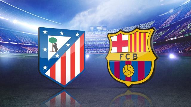 Atlético Madrid - FC Barcelone