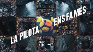 El FC Barcelona i Nike llancen la campanya 'La pilota ens fa més'