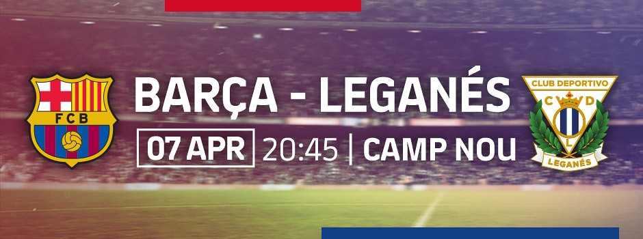 Official tickets FCB VS Leganés