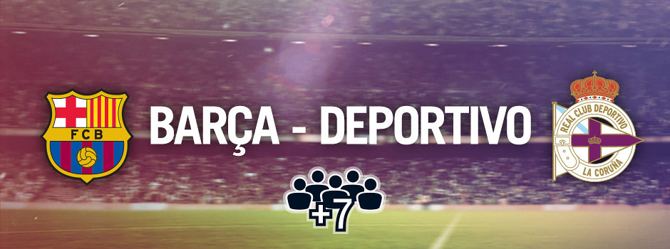Entradas oficiales para grupos Barça VS Deportivo