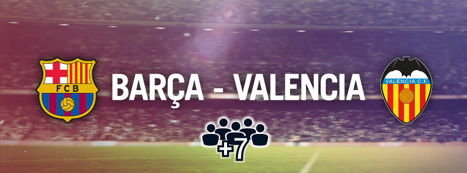 Entradas oficiales para grupos Barça VS Valencia