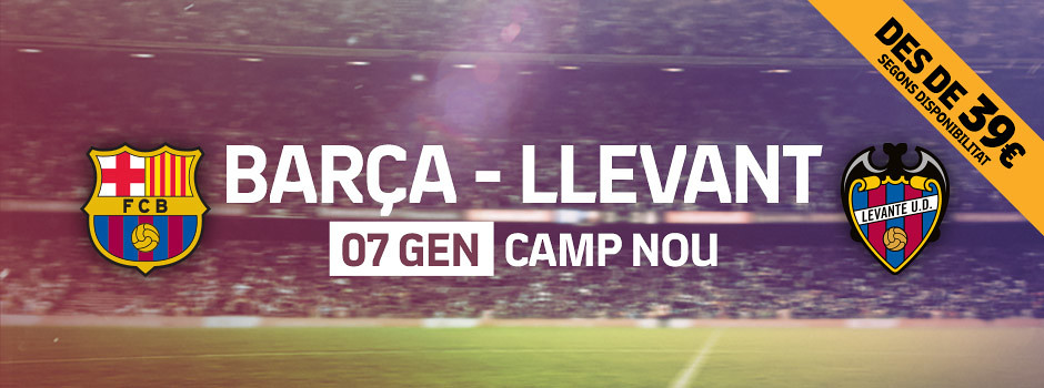 Entrades oficials Barça VS Levante