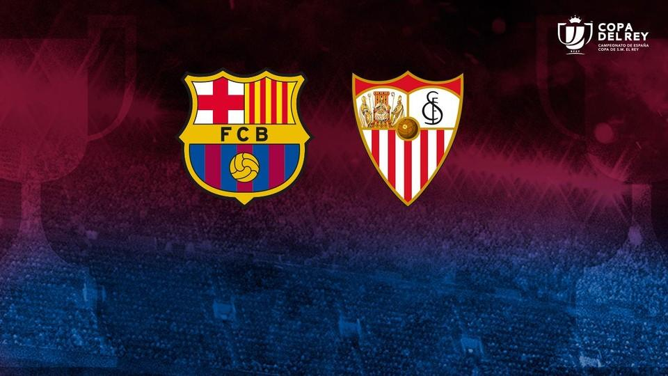 Sevilla Will Be Fc Barcelonas Opponent In The  Copa Del Rey Final After The Andalusians Confirmed Their Place In The Big Showdown With A   Aggregate