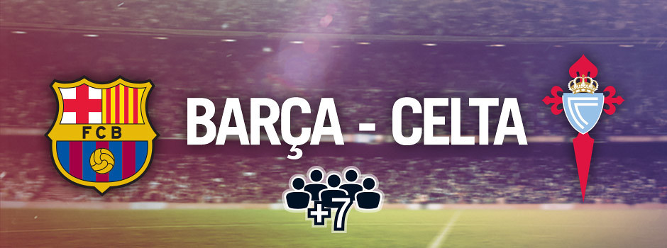 Entradas oficiales para grupos Barça VS Celta