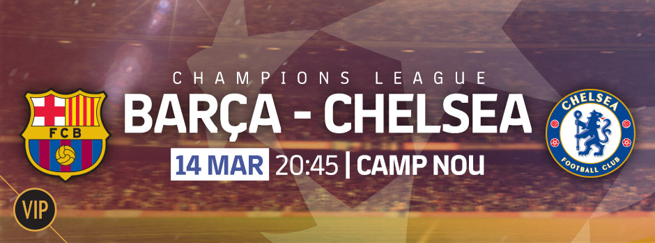 BUY VIP TICKETS CHAMPIONS LEAGUE FCB - CHELSEA